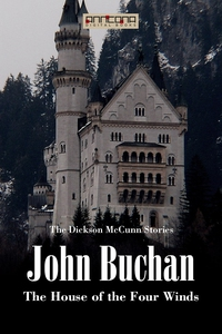 The House of the Four Winds (e-bok) av John Buc