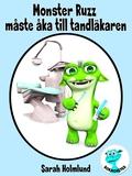 Monster Ruzz måste åka till tandläkaren