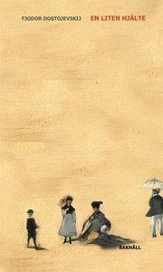En liten hjälte (e-bok) av Fjodor Dostojevskij