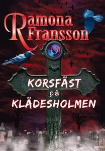 Korsfäst på Klädesholmen (e-bok) av Ramona Fran