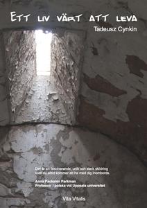Ett liv värt att leva (e-bok) av Tadeusz Cynkin