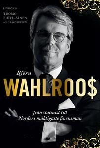 Björn Wahlroos : Från stalinist till Nordens mä