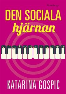 Den sociala hjärnan (e-bok) av Gospic Katarina,