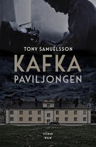 Kafkapaviljongen (e-bok) av Tony Samuelsson