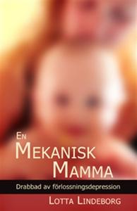 En mekanisk mamma (e-bok) av Lotta Lindeborg