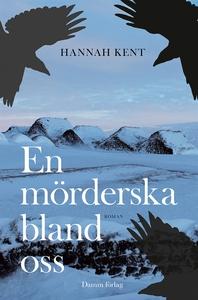 En mörderska bland oss (e-bok) av Hannah Kent