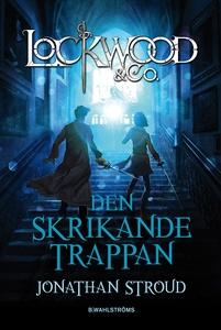 Lockwood & Co. 1 - Den skrikande trappan (e-bok