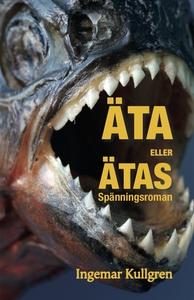 Äta eller ätas! (e-bok) av Ingemar Kullgren
