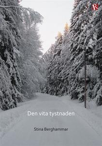 Den vita tystnaden (e-bok) av Stina Berghammar