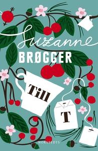 Till T (e-bok) av Suzanne Brøgger