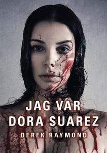 Jag var Dora Suarez (e-bok) av Derek Raymond