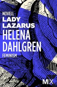 Lady Lazarus (e-bok) av Helena Dahlgren
