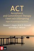 ACT i teori och tillämpning : vägen till psykologisk flexibilitet