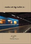 - medan ett tåg rullar in -