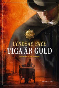 Tiga är guld (e-bok) av Lyndsay Faye