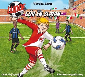 Ludde gör en Zlatan (ljudbok) av Viveca Lärn