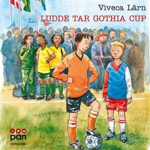 Ludde tar Gothia cup (ljudbok) av Viveca Lärn