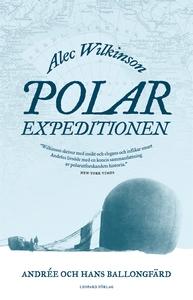 Polarexpeditionen : Andrée och jakten på Nordpo