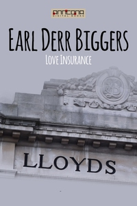 Love Insurance (e-bok) av Earl Derr Biggers
