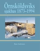Örnsköldsviks sjukhus 1873-1994