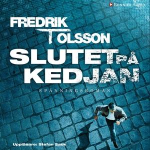 Slutet på kedjan (ljudbok) av Fredrik T Olsson,