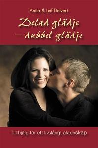 Delad glädje - dubbel glädje (e-bok) av Anita D