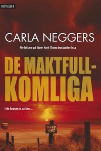 De maktfullkomliga (e-bok) av Carla Neggers