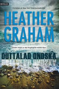 Outtalad ondska (e-bok) av Heather Graham