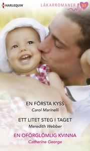 En första kyss/Ett litet steg i taget/En oförgl