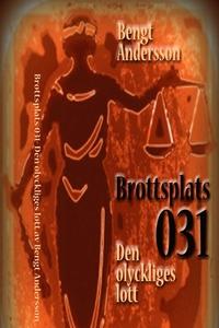 Brottsplats 031 - Den olyckliges lott (e-bok) a