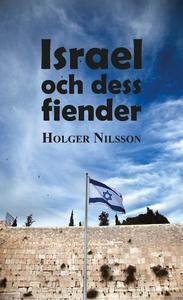 Israel och dess fiender (e-bok) av Holger Nilss