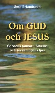 Om Gud och Jesus (e-bok) av Seth Erlandsson