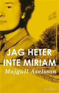 Jag heter inte Miriam (e-bok) av Majgull Axelss