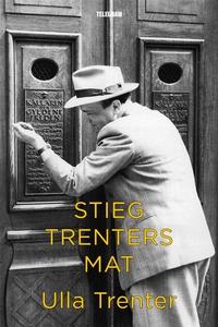 Stieg Trenters mat (e-bok) av Ulla Trenter