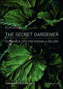 The Secret Gardener (e-bok) av Elin Unnes