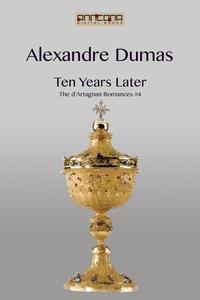 Ten Years Later (e-bok) av Alexandre Dumas
