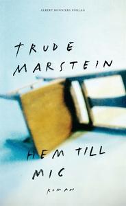 Hem till mig (e-bok) av Trude Marstein
