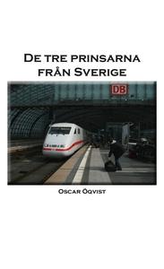 De tre prinsarna från Sverige (e-bok) av Oscar