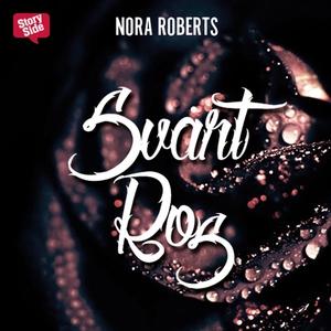 Svart ros (ljudbok) av Nora Roberts