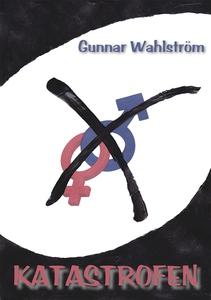 Katastrofen (e-bok) av Gunnar Wahlström