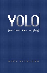 YOLO [man lever bara en gång] (e-bok) av Nina B