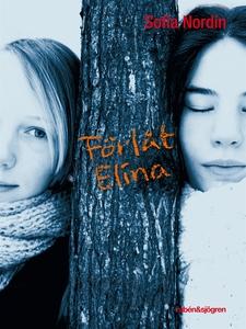 Förlåt Elina (e-bok) av Sofia Nordin