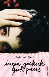Ingen grekisk gud, precis (e-bok) av Katarina K