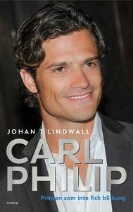 Carl Philip (e-bok) av Johan T, Johan T Lindwal