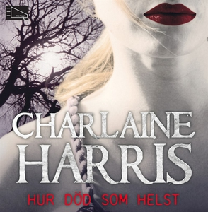 Hur död som helst (ljudbok) av Charlaine Harris