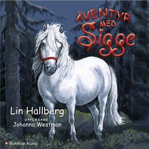 Äventyr med Sigge (ljudbok) av Lin Hallberg