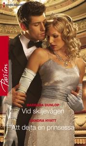 Vid skiljevägen/Att dejta en prinsessa (e-bok)