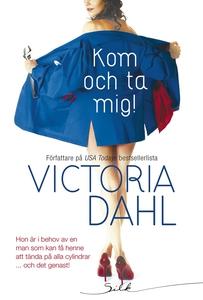 Kom och ta mig! (e-bok) av Victoria Dahl