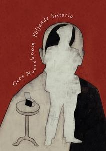 Följande historia (e-bok) av Cees Nooteboom