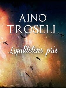 Lojalitetens pris (e-bok) av Aino Trosell
